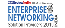 10 Most Promising Enterprise Networking Solution Providers - 2019